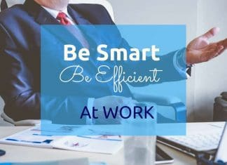 be smart efficient at work