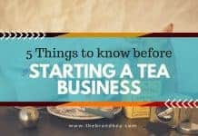 things know starting tea busines