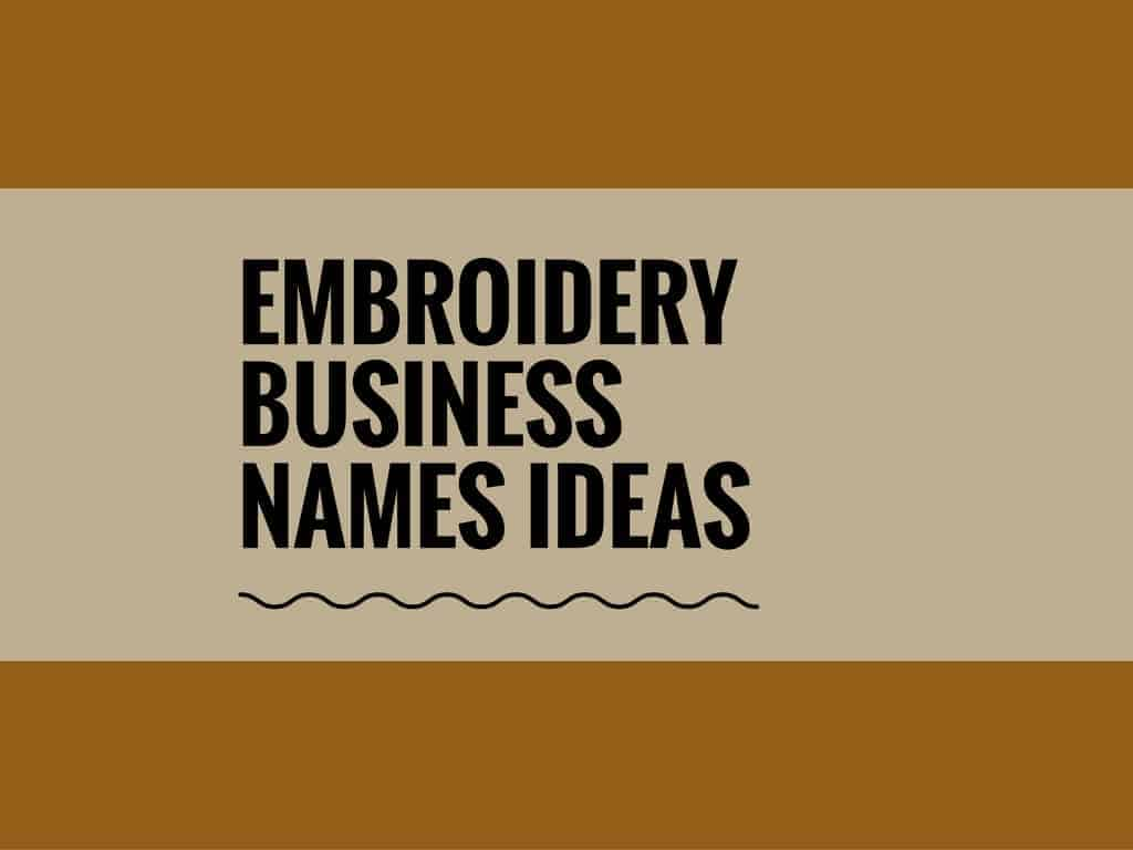 462 Best Embroidery Business Name Ideas Ever Thebrandboy