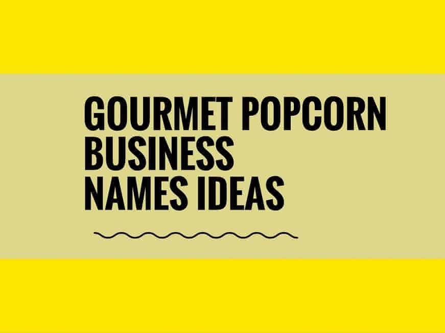 Gourmet Popcorn Business Names