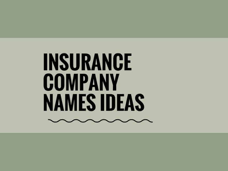 462 Best Insurance Company Names Small Business