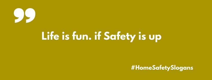 181+ Catchy Home Safety Slogans | TheBrandBoy.com
