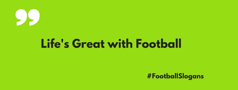 175+ Great Football Slogans and Sayings | Thebrandboy com