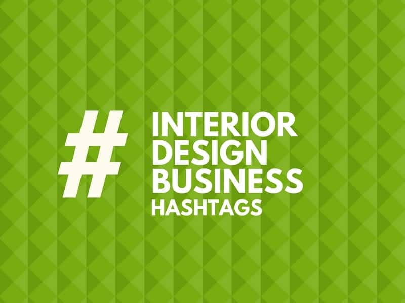 65 Top Hashtags For Interior Design Business