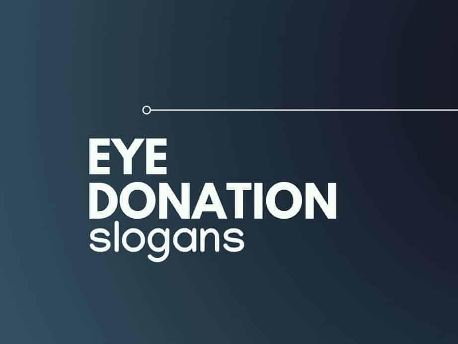 225 Creative Slogans On Eye Donation Thebrandboy Com