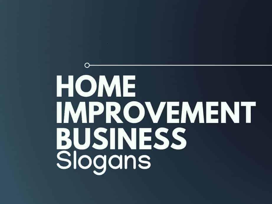 173 Best Home Improvement Business Slogans Taglines