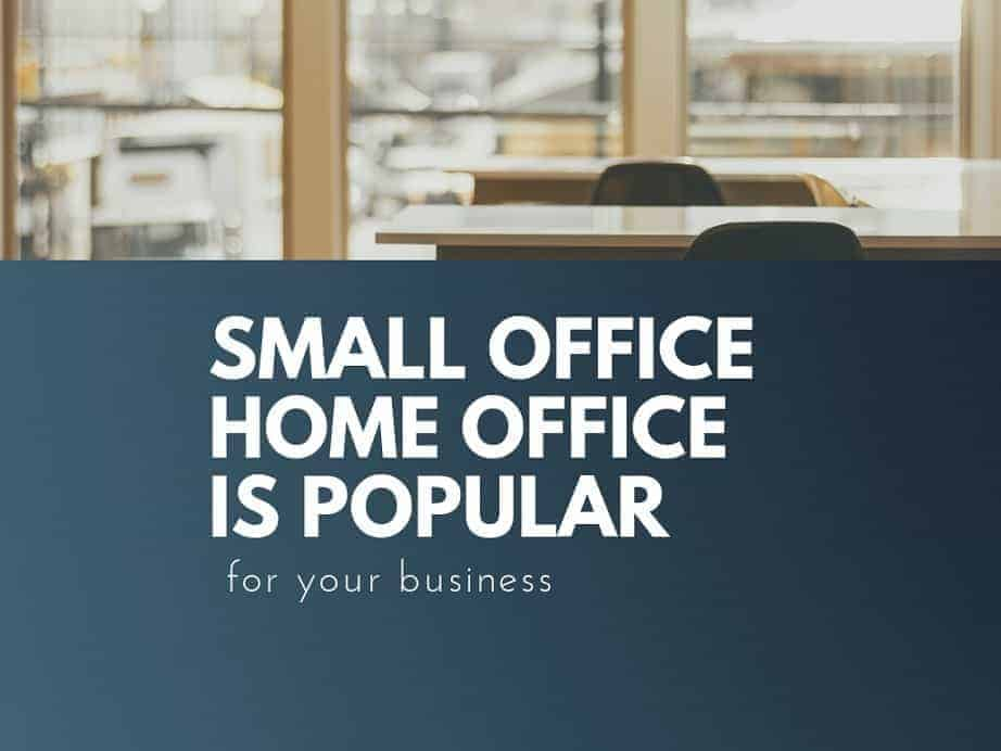 What Is A Soho Small Office Home Office And Why Are They Popular