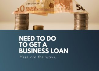 need to do to get business loan