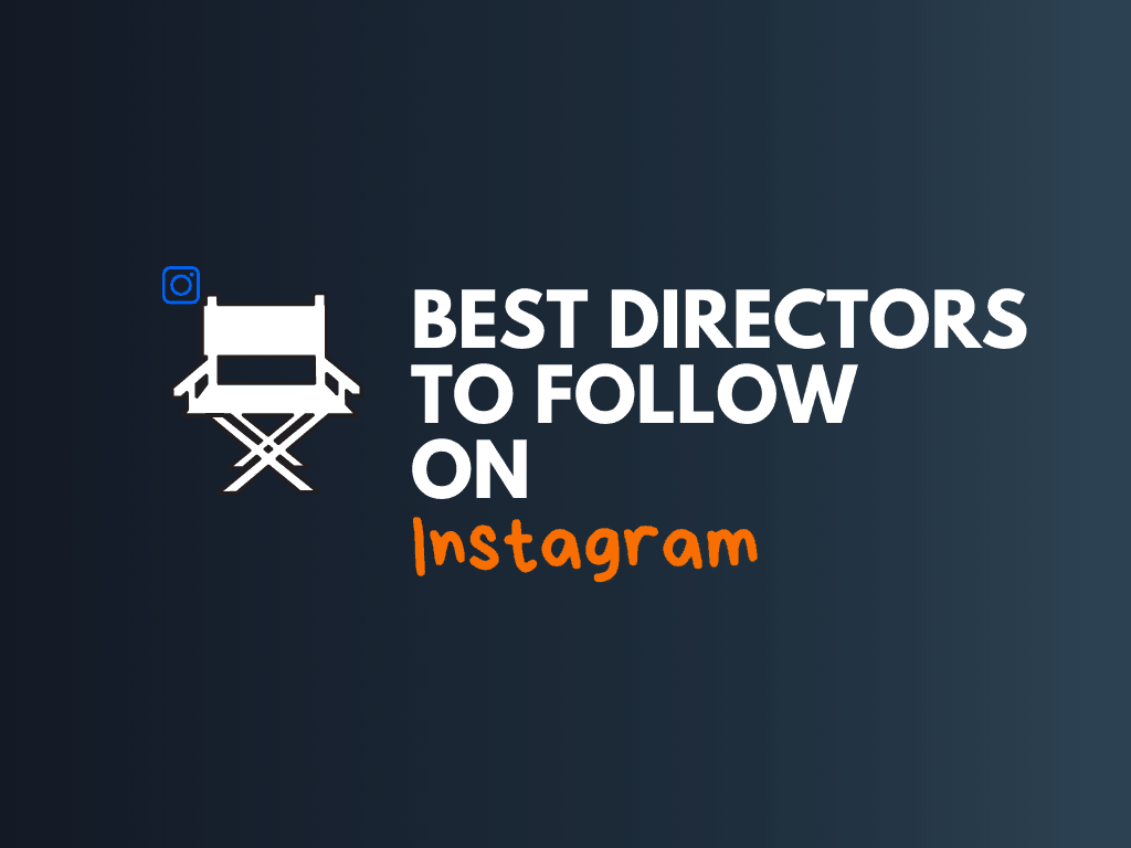 10 Best Directors To Follow On Instagram Small Business Blog