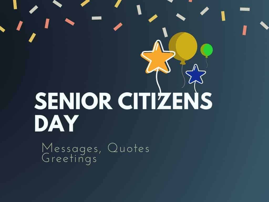 Senior Citizens Day 101 Messages Quotes Greetings