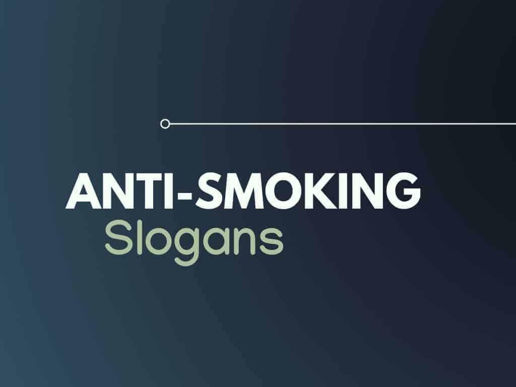 165+ Motivating Anti-Smoking Campaign Slogans ...