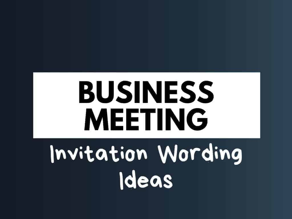 53  best business meeting invitation wording ideas