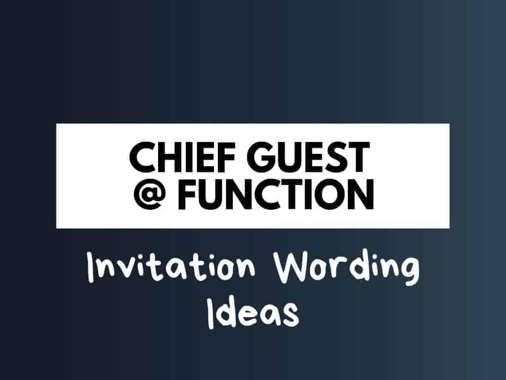 38+ Best Chief Guest Invitation Wording Ideas - thebrandboy.com