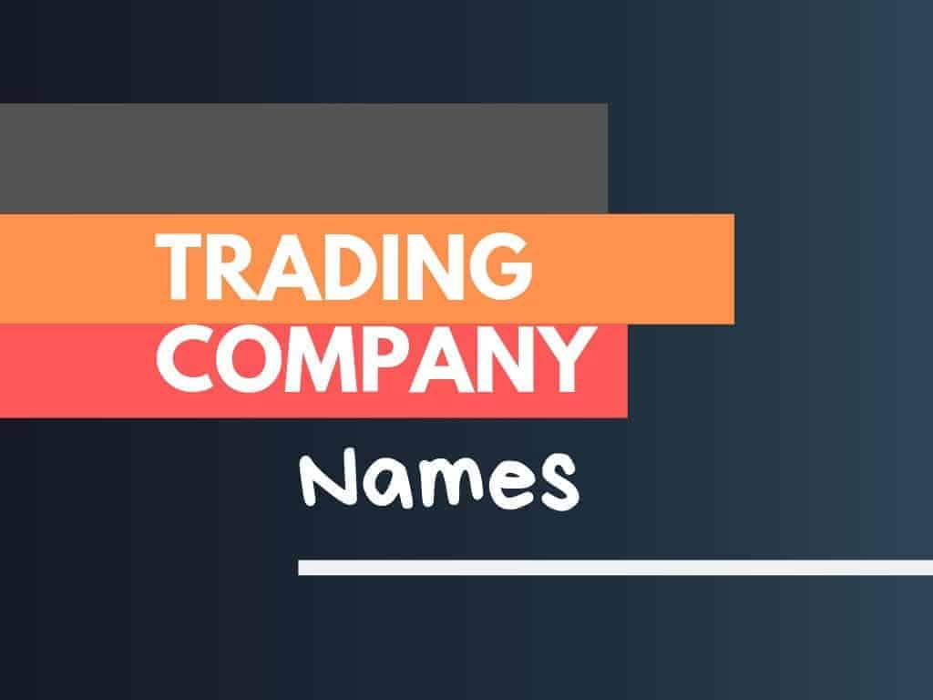 175+ Creative Trading Company Names ( Video+ Infographic)