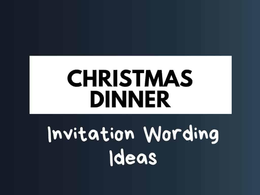 50 Best Christmas Dinner Invitation Wording Ideas