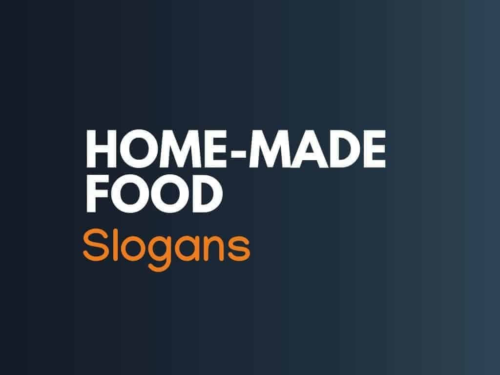 179 Best Homemade Food Slogans Thebrandboy Com