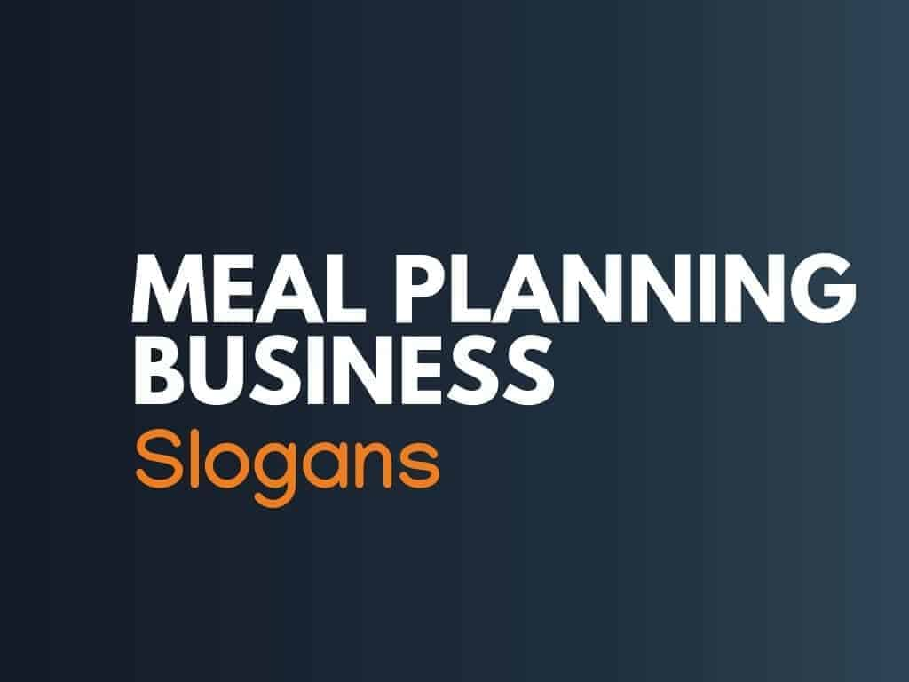 199 Catchy Meal Planning Business Slogans Taglines