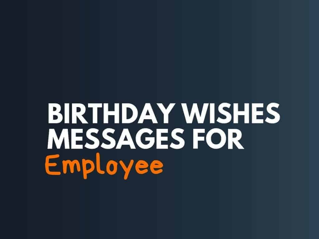 8+ Best Birthday wishes Messages for Employees
