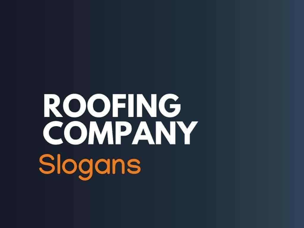 Unique Roofing Slogans 10