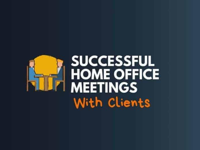 Home Office Meetings With Clients