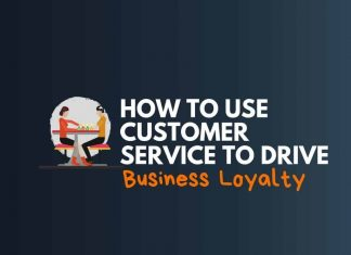Customer Service to Drive Business Loyalty