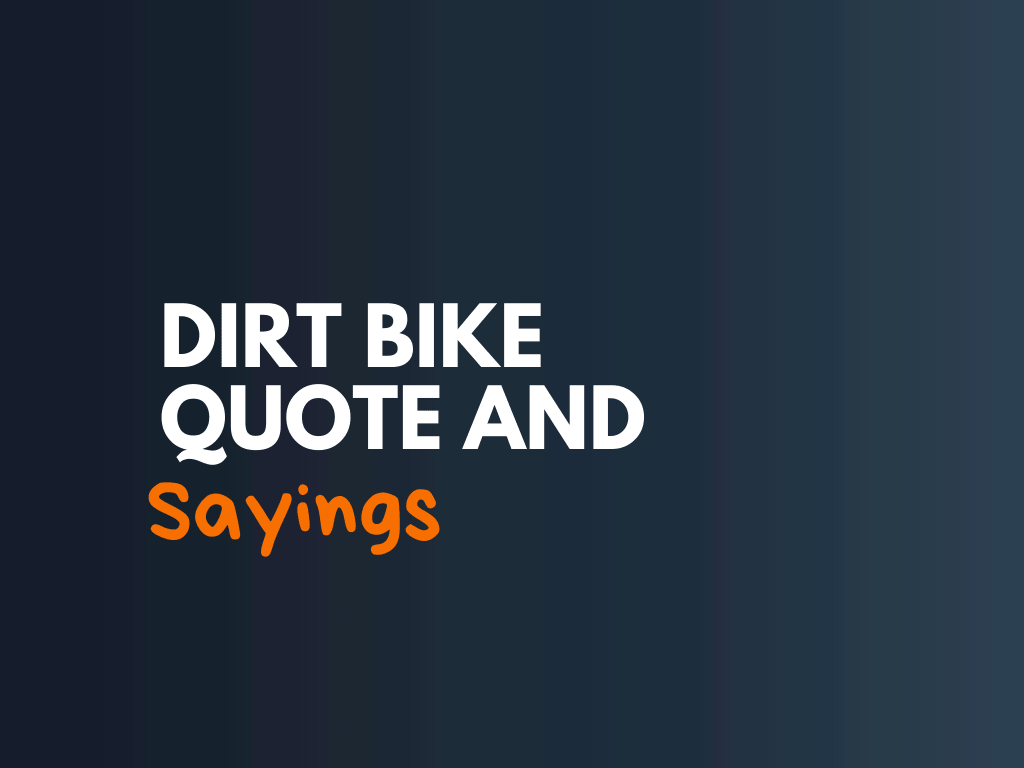 101 Best Dirt Bike Quotes And Sayings