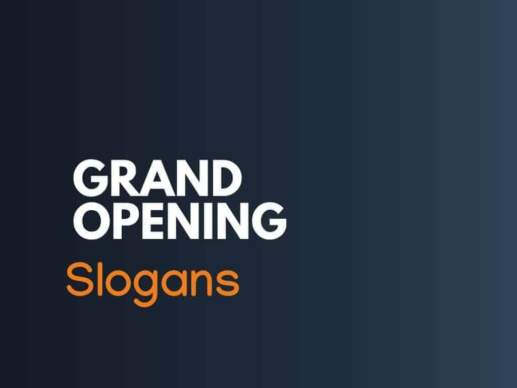 169 Best Grand Opening Slogans Thebrandboy Com