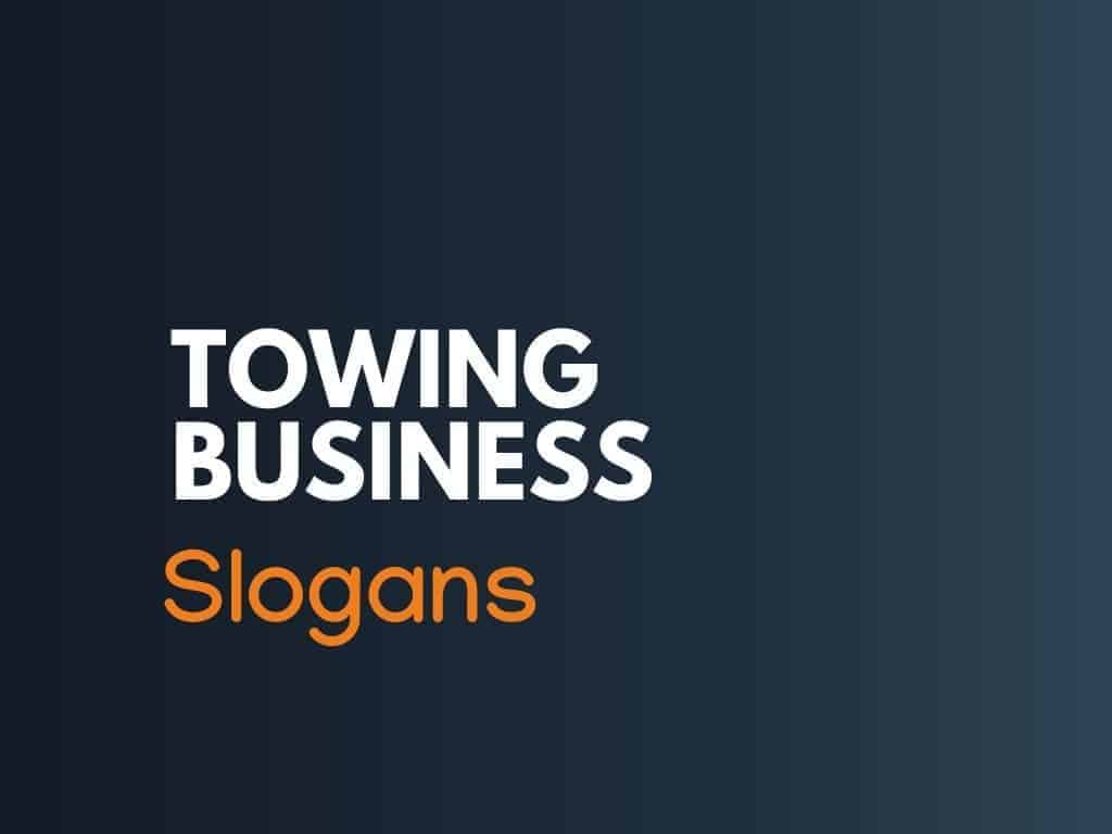 178 Best Towing Company Slogans And Taglines Thebrandboy Com