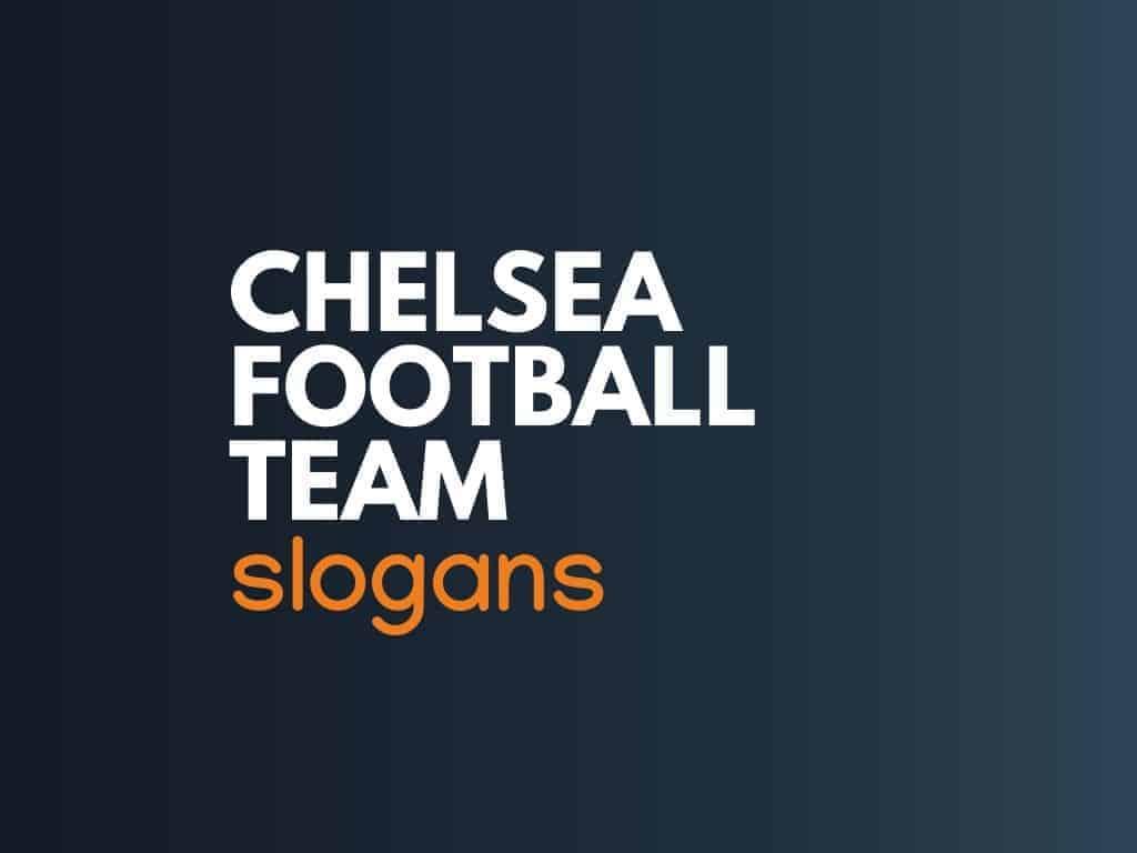 181+ Great Chelsea FC Team Slogans & Mottos