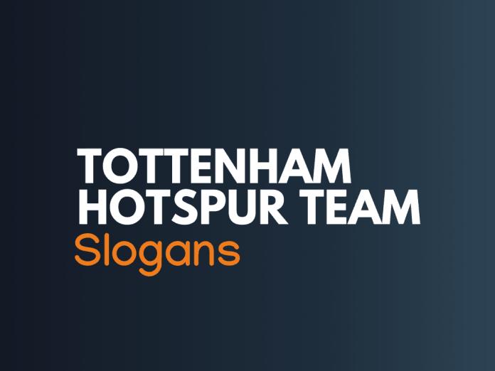 Tottenham Hotspur Football Team Slogans