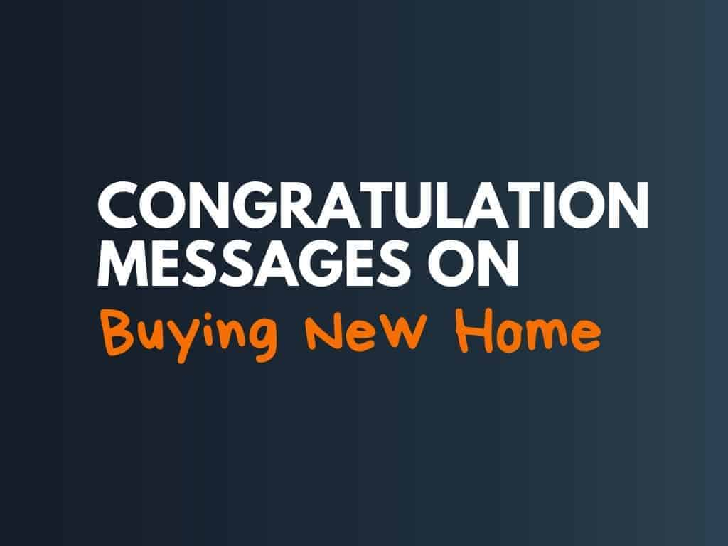 69 Best Congratulation Messages On Buying New Home