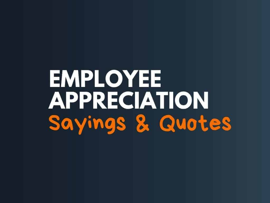 8+ Great Employee Appreciation Sayings and Quotes  - theBrandBoy