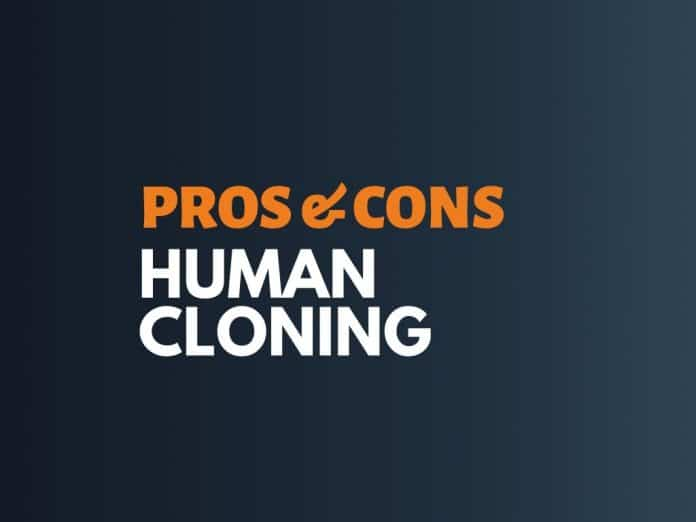 Pros Cons Of Human Cloning