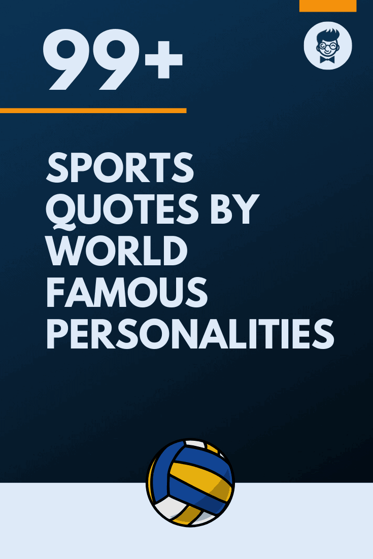 165 Sports Quotes By World Famous Personalities Thebrandboy