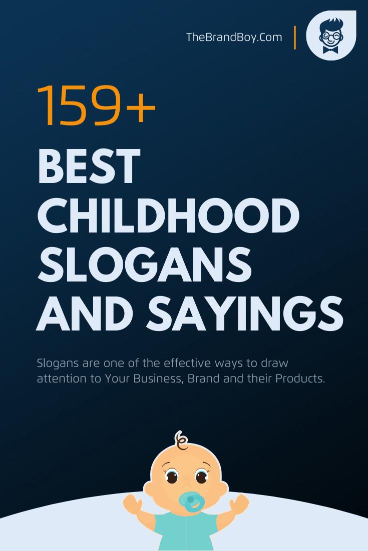 170 Best Childhood Slogans And Sayings Thebrandboy