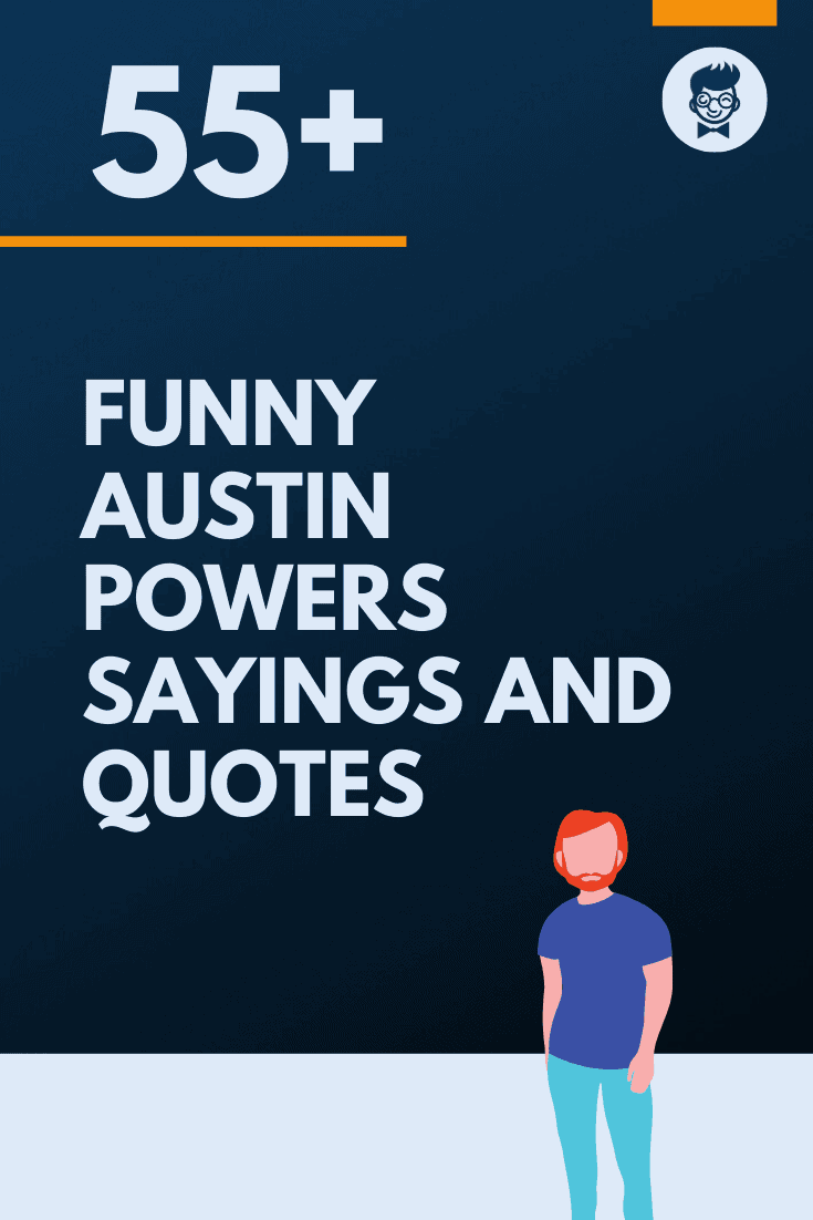 91 Funny Austin Powers Sayings And Quotes Thebrandboy Com