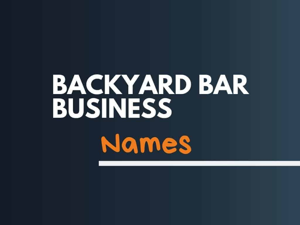 466+ Best Backyard bar Business Names ideas - thebrandboy.Com