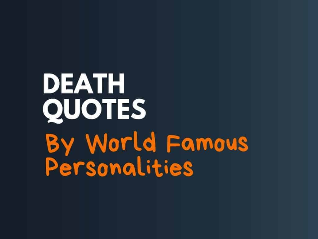 89 Death Quotes By World Famous Personalities Thebrandboy Com