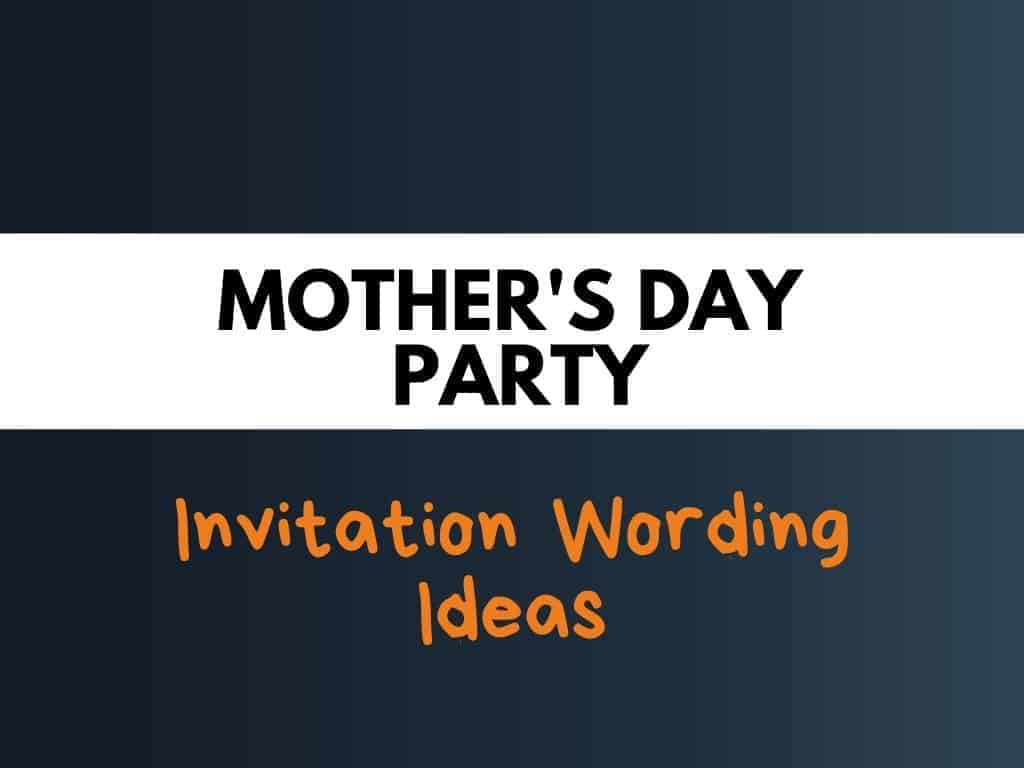 48+ Best Mother's Day Party Invitation Wording Ideas - theBrandBoy