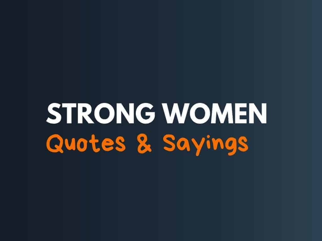 10+ Best Strong Women Quotes and Sayings - theBrandBoy.Com