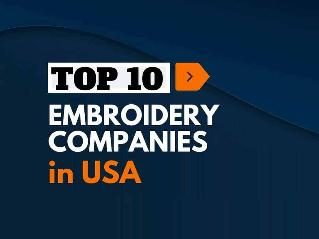 Top 10 Best Embroidery Companies In The Usa Thebrandboy Com