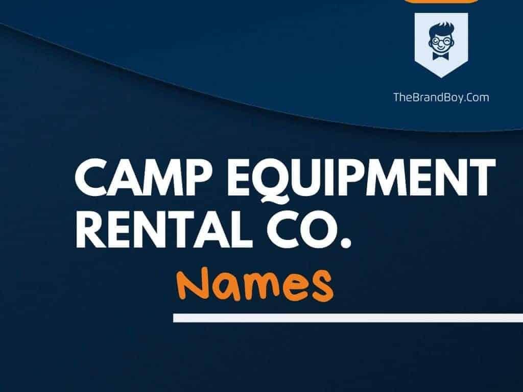 381 Best Camp Equipment Rental Company Names Thebrandboy