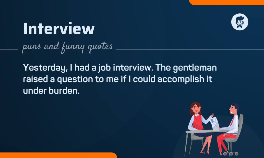 51 Best Interview Puns And Funny Quotes Thebrandboy Com